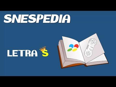SNESpedia: Letra S (Ración doble)