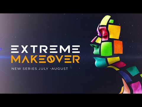 Extreme Makeover  New teaching series this July.