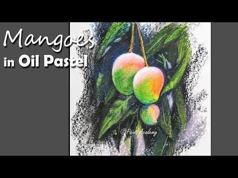 How to Paint Beautiful Mangoes in Oil Pastel