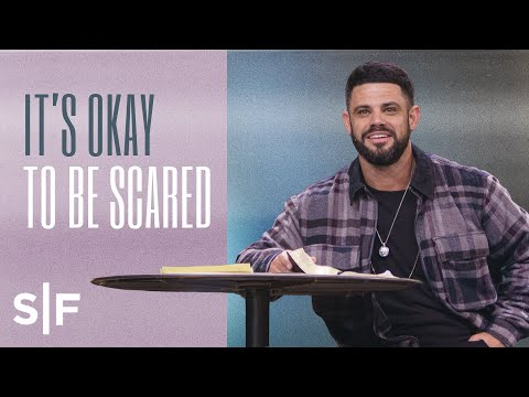 Its Okay To Be Scared  Steven Furtick