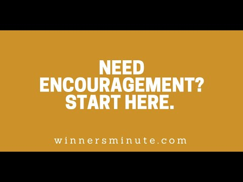 Need Encouragement? Start Here. // The Winner's Minute With Mac Hammond