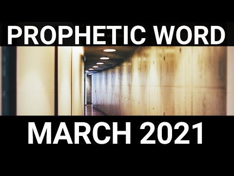 Prophetic Word for March 2021