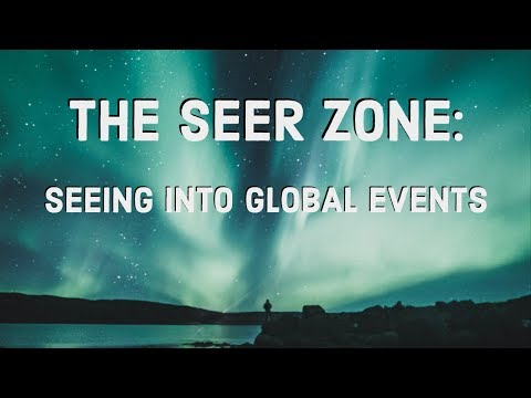 The Seer Zone: Seeing Into World Events  Seer Realms