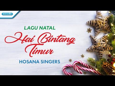Hai Bintang Timur - Lagu Natal - Hosana Singers (with lyric)