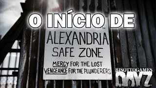 O INÍCIO DE ALEXANDRIA - DAYZ 1.04 - PS4/XBOX/PC