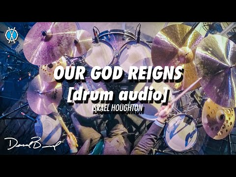 Our God Reigns Drum Cover [drum audio] // Israel Houghton // Daniel Bernard