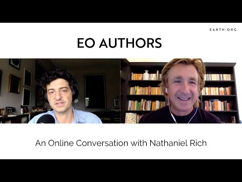 Earth.Org Authors: An Online Conversation with Nathaniel Rich