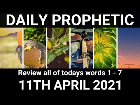 Daily Prophetic Word 11 April 2021 All Words