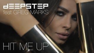 DEEPSTEP - Hit Me Up ( feat. Greg Marks) - deepstep , EDM