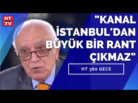 """""""Kanal İstanbul'dan büyük bir rant çıkmaz"""""""