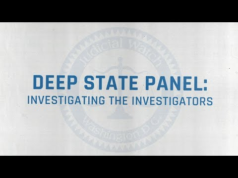 Announcing: The Judicial Watch Deep State Panel!