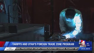 Tariffs and Utah's Foreign Trade Zone program