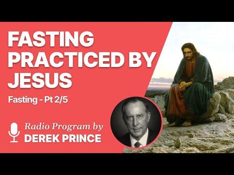 Fasting Part 2 of 5 - Fasting Practiced by Jesus - Derek Prince