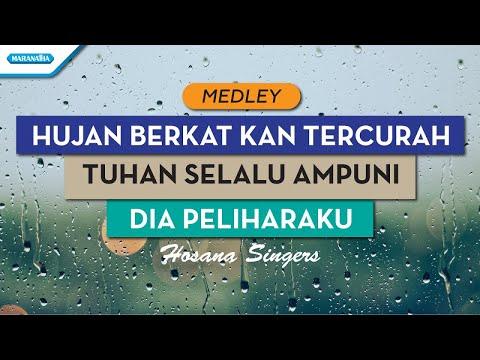Hosana Singers - Hujan Berkat Kan Tercurah/Tuhan Selalu Ampuni/Dia Peliharaku