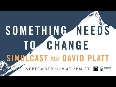 Something Needs to Change - David Platt's Book Release Event