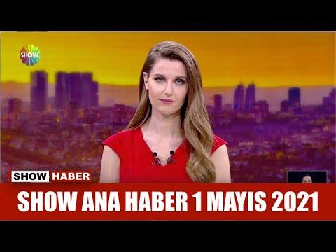 Show Ana Haber 1 Mayıs 2021
