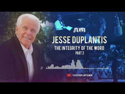 The Integrity of the Word, Part 2  Jesse Duplantis
