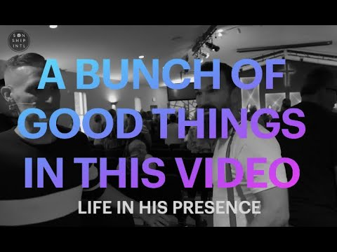A BUNCH OF GOOD THINGS IN THIS VIDEO  LIFE IN HIS PRESENCE  Eric Gilmour