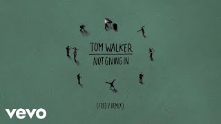 Tom Walker - Not Giving In (Fred V Remix) [Audio]
