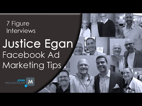 Facebook Ads Marketing Tips with Justice Egan