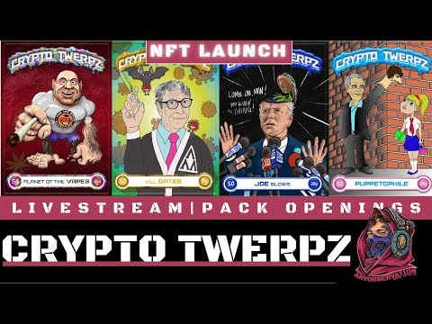 CRYPTO TWERPZ LAUNCH STREAM! Pack openings and fun!