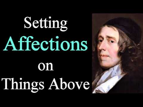 How to Set Your Affections on Things Above - Puritan John Owen / Chapter 4