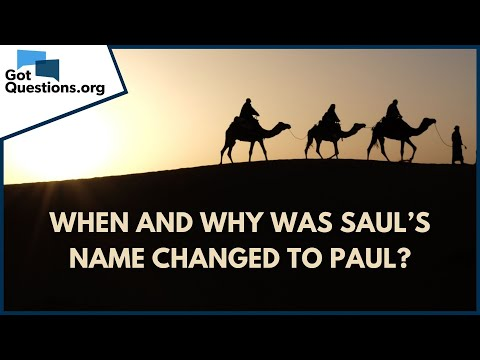 When and why was Sauls name changed to Paul?  GotQuestions.org