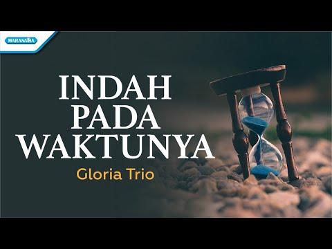 Indah Pada Waktunya - Gloria Trio (with lyric)