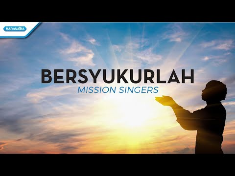 Bersyukurlah - Mission Singers (with lyric)