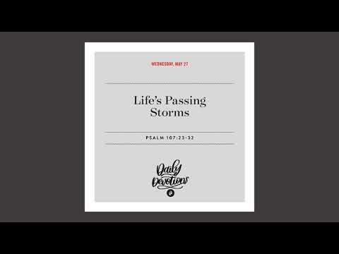 Lifes Passing Storms  Daily Devotional