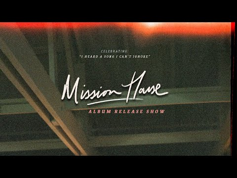 Mission House: A Live Worship Experience // Songs from