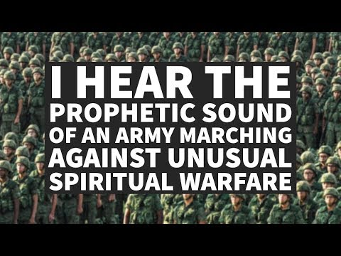 I Hear the Sound of an Army Marching Against Unusual Spiritual Warfare