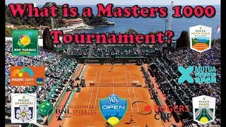 Masters 1000 Tournaments Explained