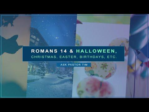 Romans 14 & Halloween, Christmas, Easter, Birthdays - Ask Pastor Tim