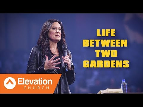 Life Between Two Gardens  Lysa TerKeurst
