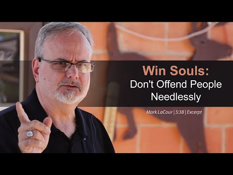 Win Souls: Don't Offend People Needlessly - Mark LaCour