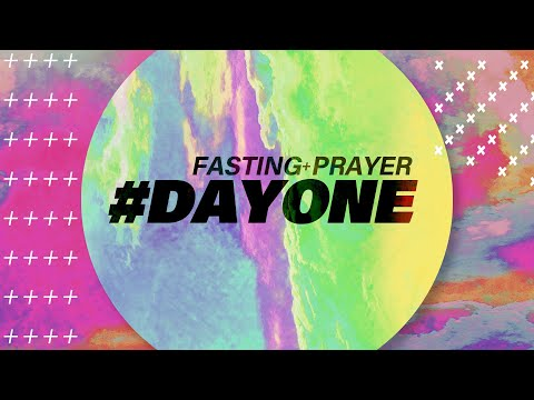 Prayer & Fasting ( Monday - Day 1 )