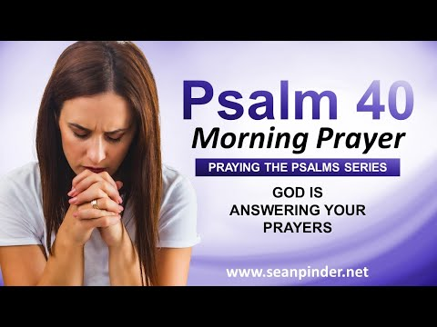God is ANSWERING Your PRAYERS - PSALM 40 - Morning Prayer