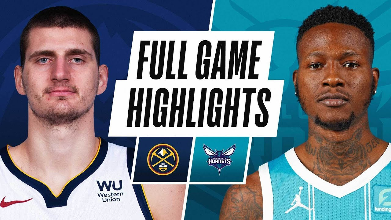 NUGGETS at HORNETS | FULL GAME HIGHLIGHTS | May 11, 2021