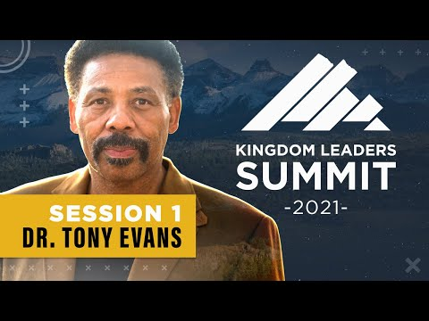 Kingdom Leaders Summit 2021 - Session 1 (ft Dr. Tony Evans)