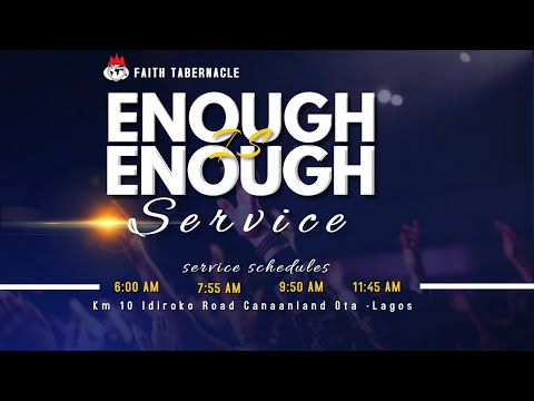 DOMI STREAM : ENOUGH IS ENOUGH SERVICE  10, JANUARY 2021  FAITH TABERNACLE OTA