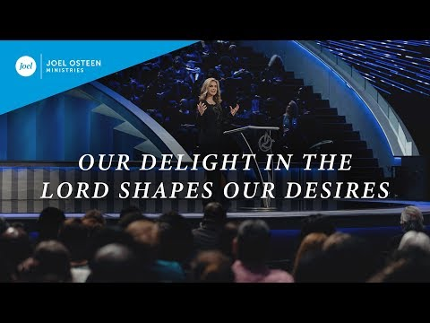 Our Delight In The Lord Shapes Our Desires  Victoria Osteen