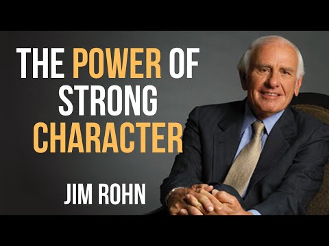 The POWER of STRONG Character  Jim Rohn  Powerful Motivational Speech  Jim Rohn Motivation