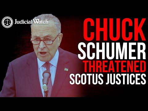 IMPEACH SCHUMER for Supreme Court Threats?