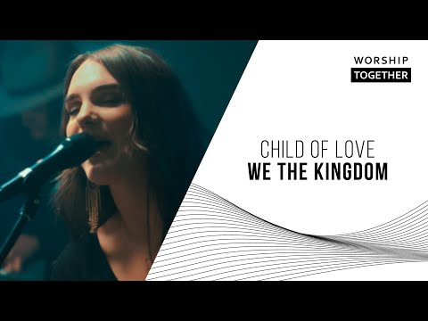 Child Of Love // We The Kingdom // New Song Cafe