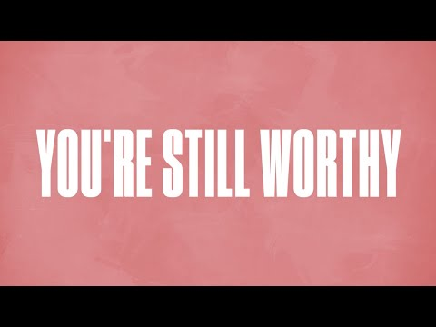 You're Still Worthy (Official Lyric Video) - LIFE Worship