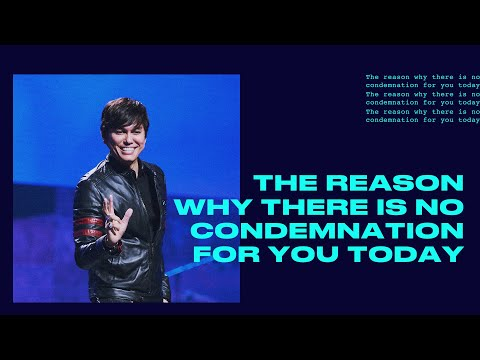 The Reason Why There Is No Condemnation For You Today  Joseph Prince