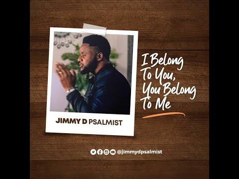 I BELONG TO YOU, YOU BELONG TO ME - JIMMY D PSALMIST