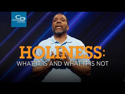 Holiness: What It Is and What It Is Not - Episode 2