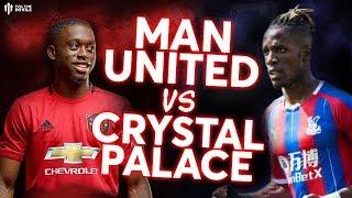 MAN UTD vs CRYSTAL PALACE Premier League Preview
